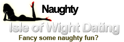 Naughty in the Isle of Wight